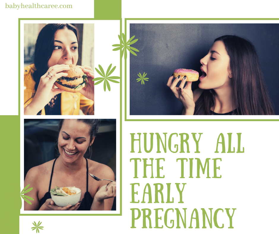 Hungry all the time early pregnancy