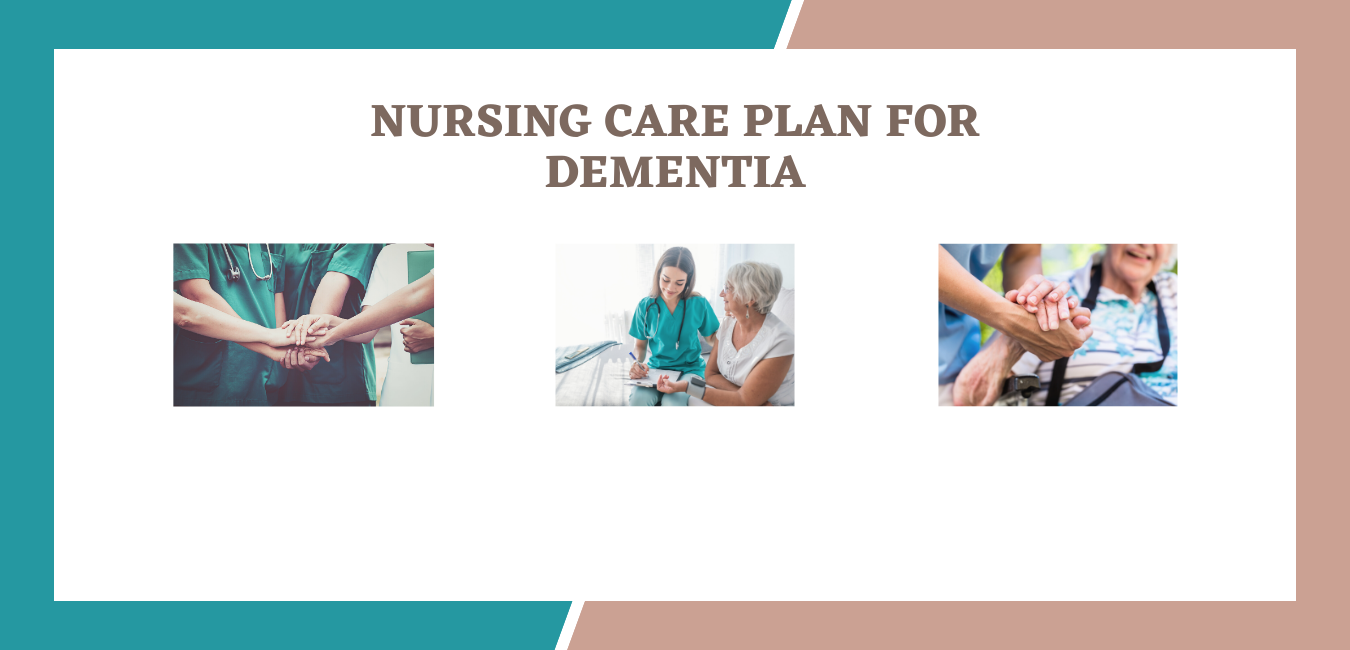 Nursing care plan for dementia