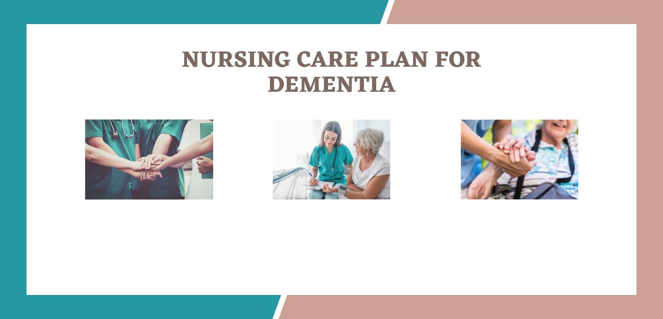 Nursing care plan for dementia